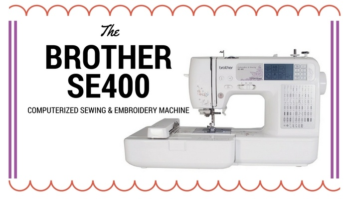 Brother SE40 Sewing And Embroidery Machine Review Sewing From Home Inspiration Viking 400 Sewing Machine Review