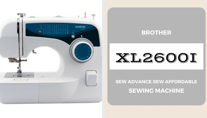 Brother XL40I Sew Advance Sew Affordable Review Sewing From Home Amazing Brother Sewing Machine 2600i