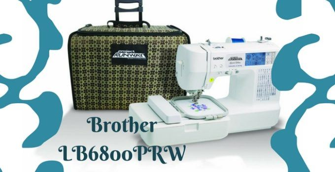 brother lb6800prw embroidery machine