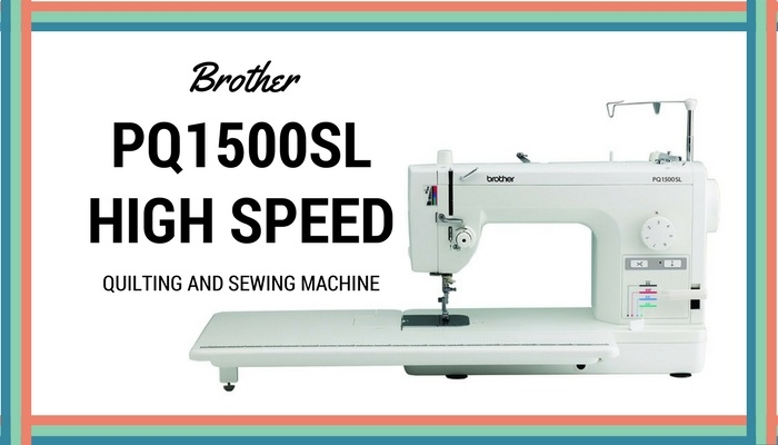 Brother PQ40SL High Speed Machine Review Sewing From Home Amazing Quilting Sewing Machine Reviews What Is The Best